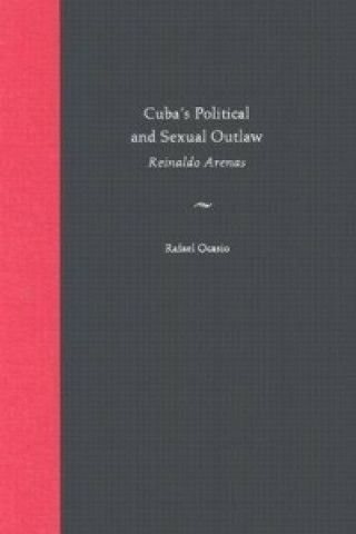 Cuba's Political and Sexual Outlaw