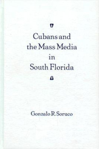 Cubans and the Mass Media in South Florida