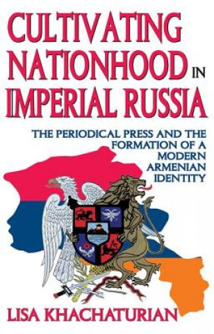 Cultivating Nationhood in Imperial Russia