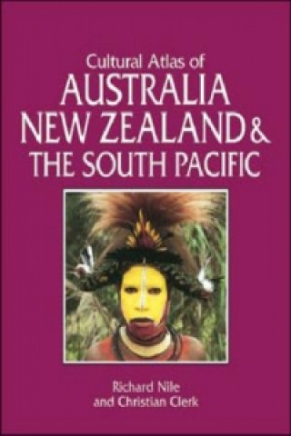 Cultural Atlas of Australia, New Zealand and the South Pacific