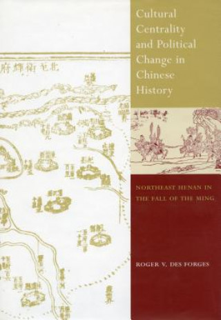 Cultural Centrality and Political Change in Chinese History
