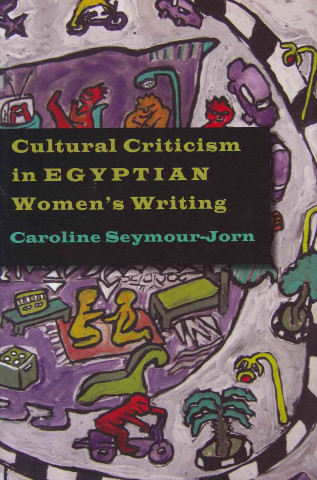 Cultural Criticism in Egyptian Women's Writing