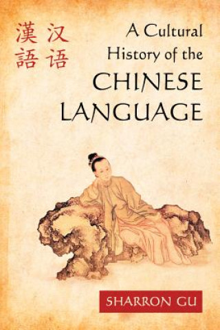 Cultural History of the Chinese Language
