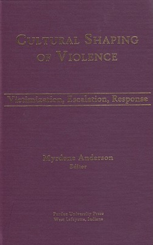 Cultural Shaping of Violence