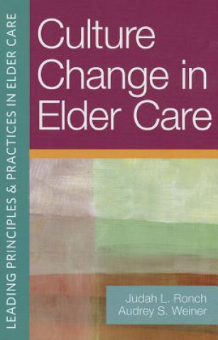 Culture Change in Elder Care