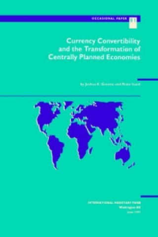 Currency Convertibility and the Transformation of the Centrally Planned Economies