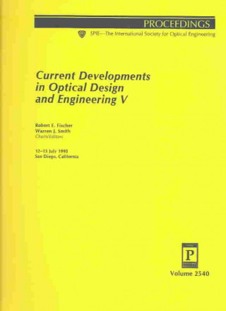 Current Developments in Optical Design and Engineering V