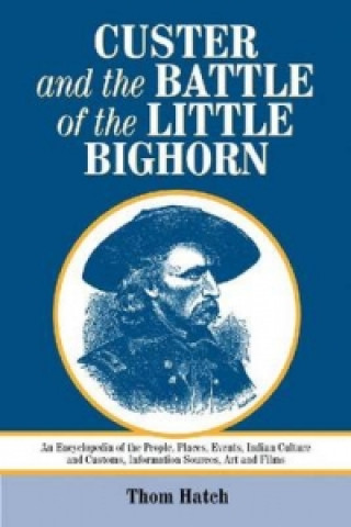 Custer and the Battle of the Little Bighorn