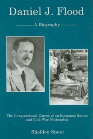 Daniel J. Flood: A Biography