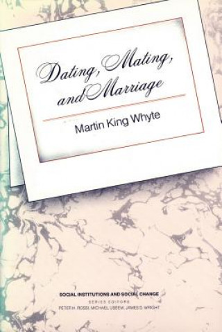 Dating, Mating, and Marriage