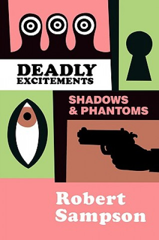Deadly Excitements Shadows & Phantoms