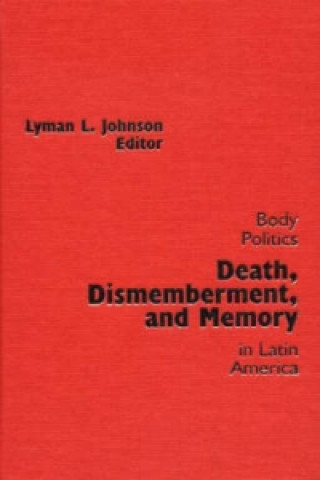 Death, Dismemberment and Memory