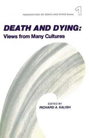Death and Dying : Views from Many Cultures