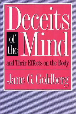 Deceits of the Mind and Their Effects on the Body