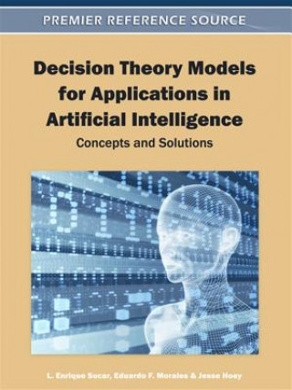 Decision Theory Models for Applications in Artificial Intelligence