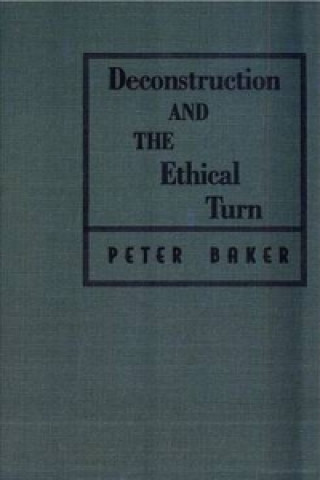 Deconstruction and the Ethical Turn