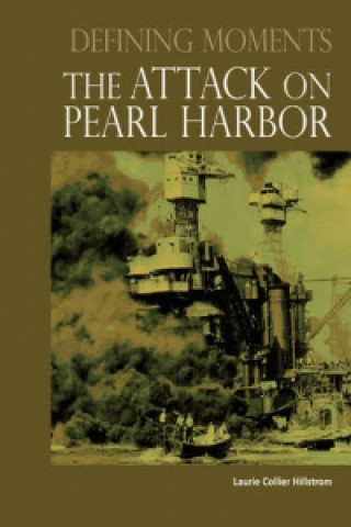 Defining Moments: The Attack on Pearl Harbor