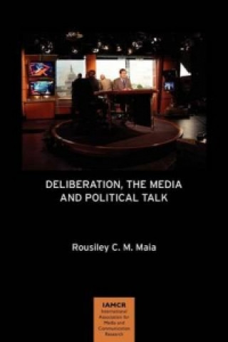Deliberation, the Media and Political Talk