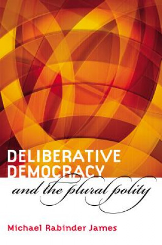 Deliberative Democracy and the Plural Polity