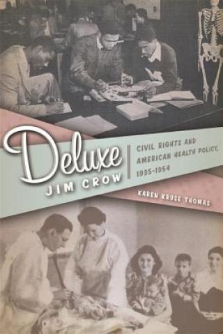 Deluxe Jim Crow