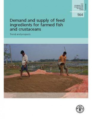 Demand and Supply of Feed Ingredients for Farmed Fish and Crustaceans