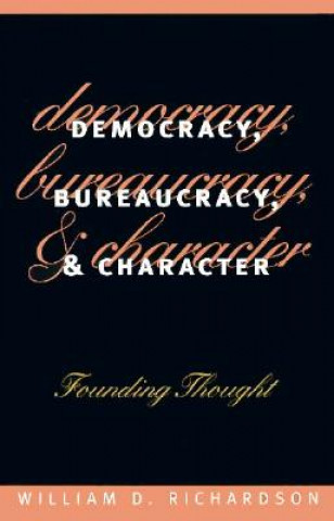 Democracy, Bureaucracy and Character