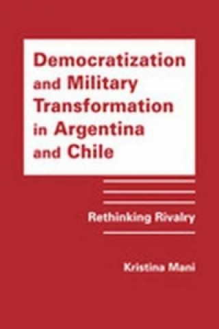 Democratization and Military Transformation in Argentina and Chile