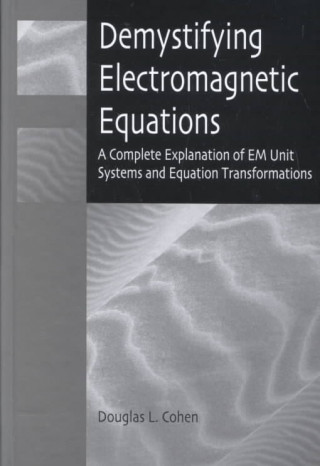 Demystifying Electromagnetic Equations