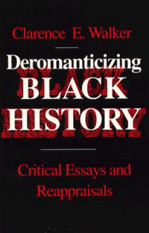 Deromanticizing Black History