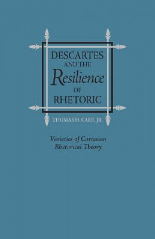 Descartes and the Resilience of Rhetoric