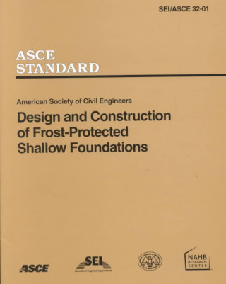 Design and Construction of Frost-protected Shallow Foundations (FPSF), SEI/ASCE 32-01