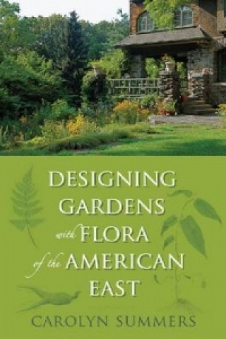 Designing Gardens with Flora of the American East