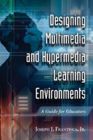 Designing Multimedia and Hypermedia Learning Environments
