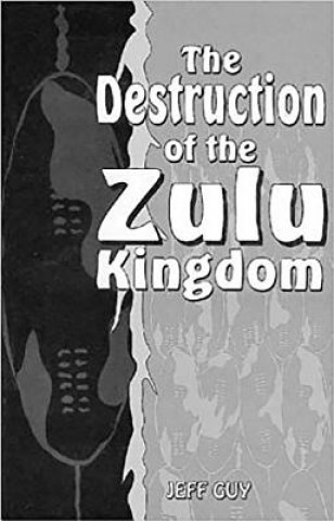 Destruction of the Zulu Kingdom