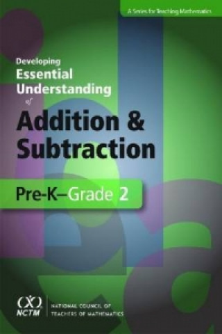 Developing Essential Understanding of Addition and Subtraction for Teaching Math in Pre-K-Grade 2
