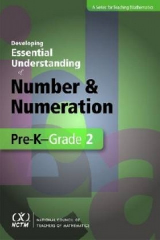 Developing Essential Understanding of Number and Numeration in Grades Pre-K-2