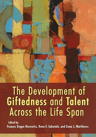 Development of Giftedness and Talent Across the Life Span