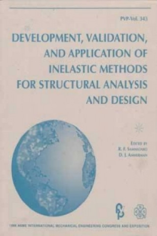 Development, Validation, and Application of Inelastic Methods for Structural Analysis and Design