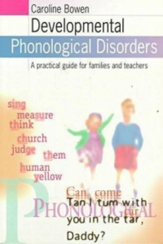 Developmental Phonological Disorders: a Practical Guide for Families and Teachers