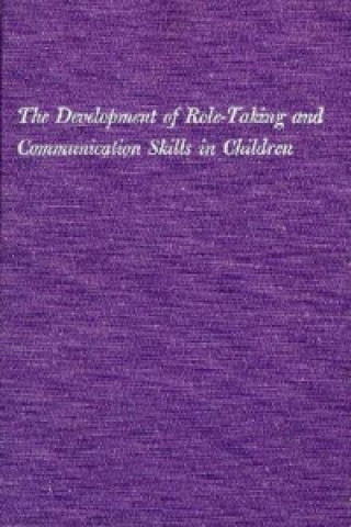 Development of Role-Taking and Communication Skills in Children