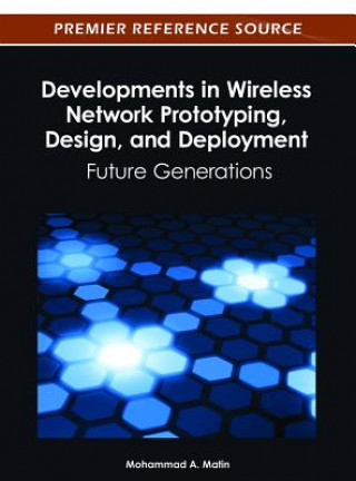 Developments in Wireless Network Prototyping, Design and Deployment