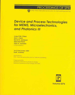 Device and Process Technologies for MEMS ,Microelectronics, and Photonics III