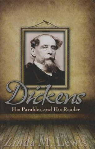 Dickens, His Parables and His Reader