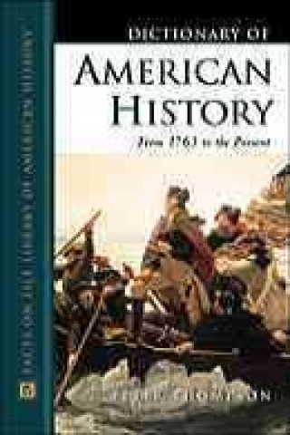Dictionary of American History : from 1763 to the Present