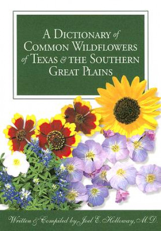 Dictionary of Common Wildflowers of Texas and the Southern Great Plains