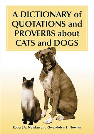 Dictionary of Quotations and Proverbs About Cats and Dogs