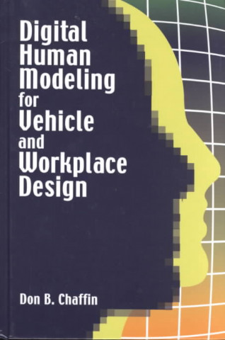 Digital Human Modeling for Vehicle and Workplace Design