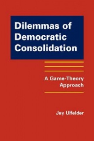 Dilemmas of Democratic Consolidation