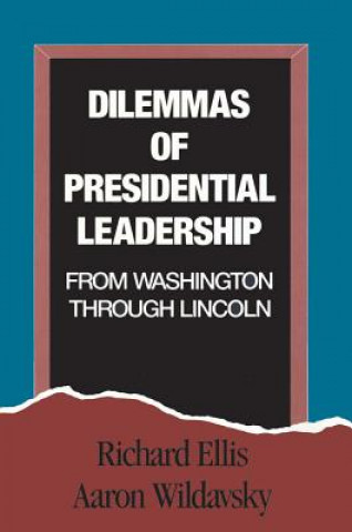 Dilemmas of Presidential Leadership