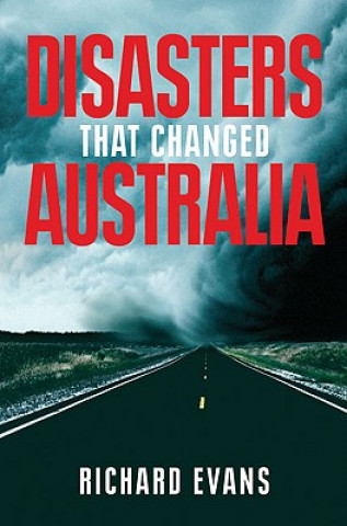 Disasters That Changed Australia